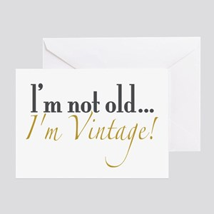 Not Old I'm Vintage Greeting Card