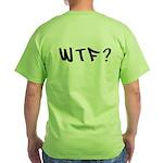 WTF? Green T-Shirt