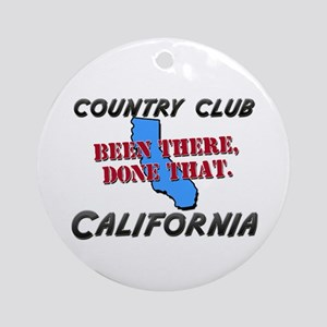 country club california - been there, done that Or