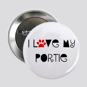 "I Love my Portie 2.25"" Button"