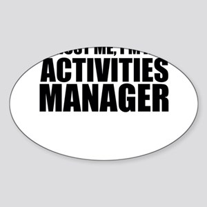 Trust Me, I'm An Activities Manager Sticker