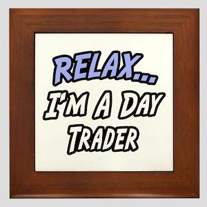 """""""Relax...Day Trader"""" Framed Tile"""