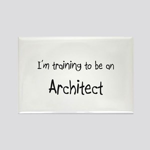 I'm Training To Be An Architect Rectangle Magnet