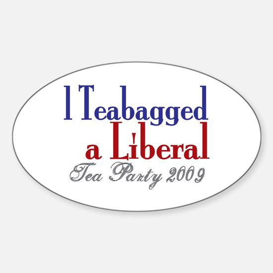 Teabag a Liberal (Tea Party) Oval Decal