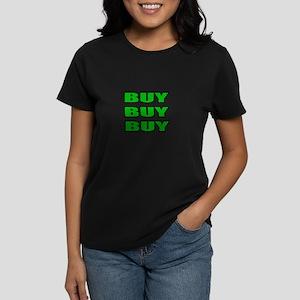"""Buy Buy Buy"" Women's Dark T-Shirt"