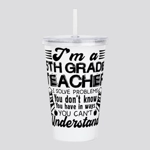 5th Grade Teacher Acrylic Double-wall Tumbler