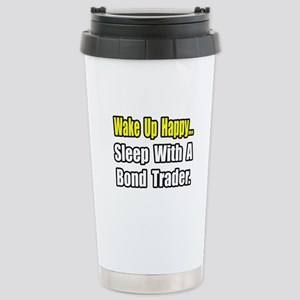 """""""..Sleep With Bond Trader"""" Stainless Steel Travel"""
