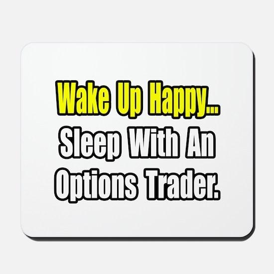 """..Sleep With Options Trader"" Mousepad"