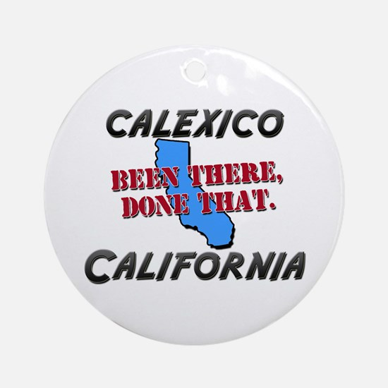 calexico california - been there, done that Orname