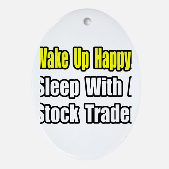 """""""..Sleep With Stock Trader"""" Oval Ornament"""