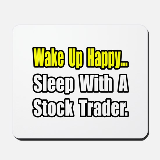 """..Sleep With Stock Trader"" Mousepad"