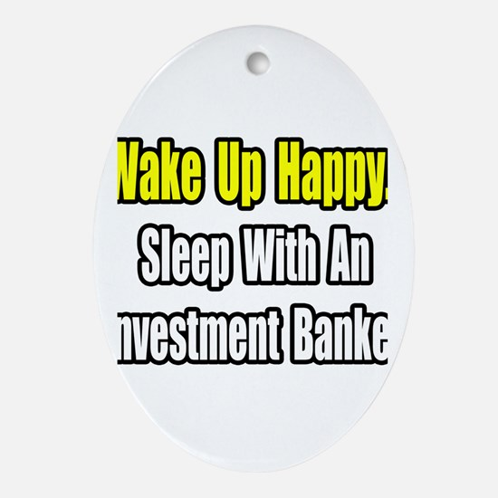 """""""Sleep w/ Investment Banker"""" Oval Ornament"""