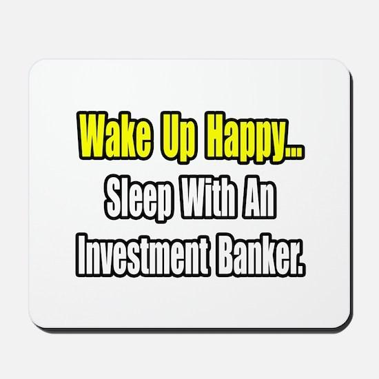 """Sleep w/ Investment Banker"" Mousepad"