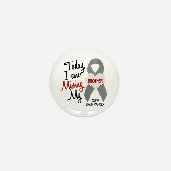 Missing 1 Brother BRAIN CANCER Mini Button