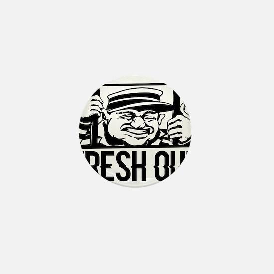 Fresh Out Mini Button