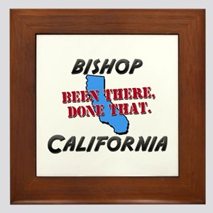 bishop california - been there, done that Framed T