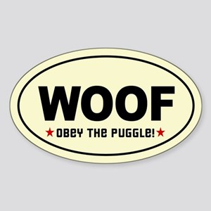 WOOF - Obey the PUGGLE! Oval Sticker