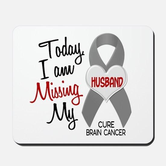Missing 1 Husband BRAIN CANCER Mousepad