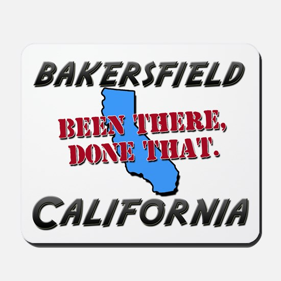 bakersfield california - been there, done that Mou