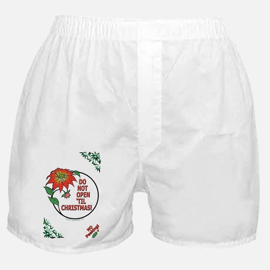 Do Not Open Til Christmas! Boxer Shorts