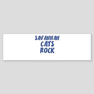 SAVANNAH CATS ROCK Bumper Sticker