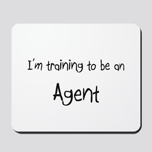 I'm Training To Be An Agent Mousepad
