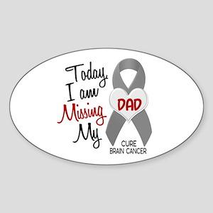 Missing 1 Dad BRAIN CANCER Oval Sticker