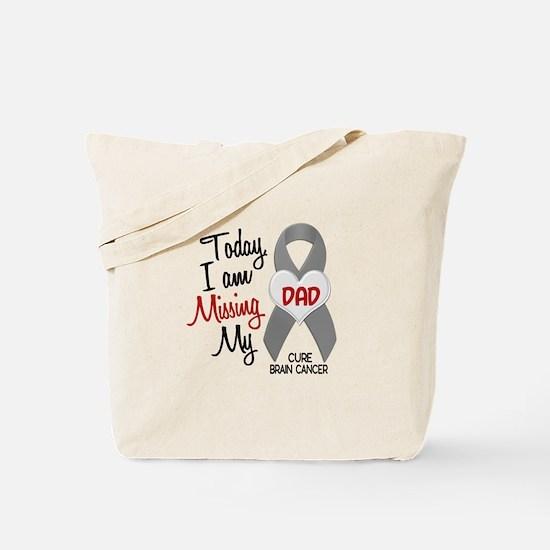 Missing 1 Dad BRAIN CANCER Tote Bag