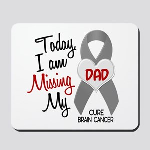 Missing 1 Dad BRAIN CANCER Mousepad