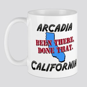 arcadia california - been there, done that Mug