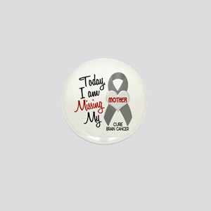 Missing 1 Mother BRAIN CANCER Mini Button