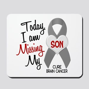 Missing 1 Son BRAIN CANCER Mousepad