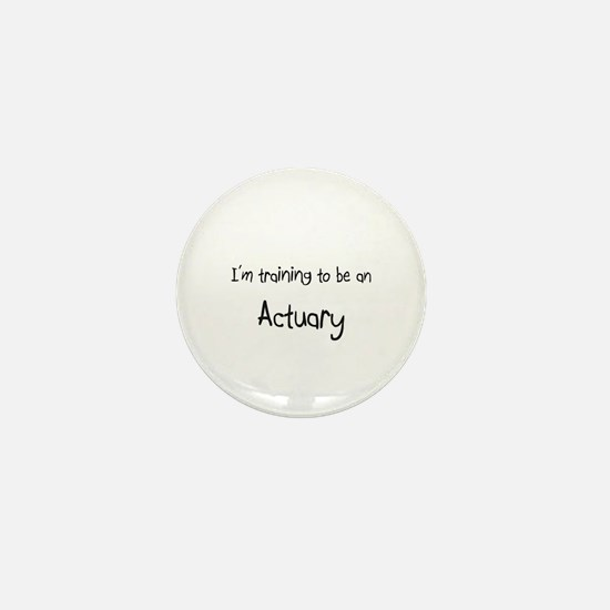 I'm Training To Be An Actuary Mini Button