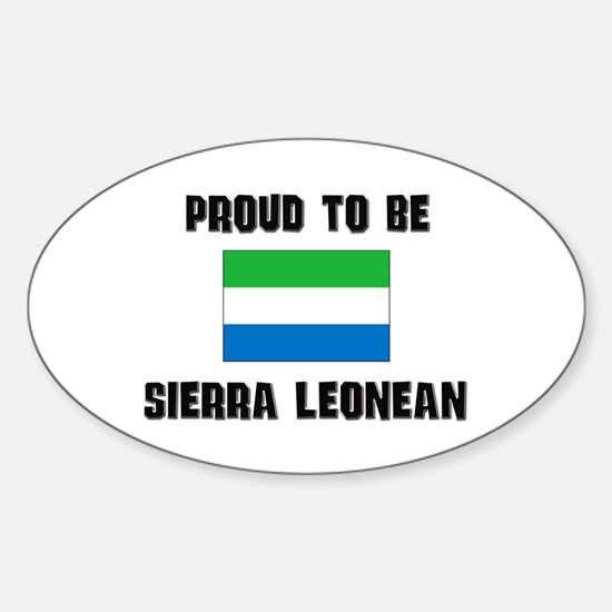 Proud To Be SIERRA LEONEAN Oval Decal