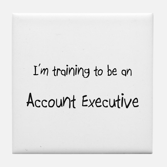 I'm Training To Be An Account Executive Tile Coast