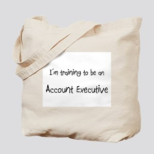I'm Training To Be An Account Executive Tote Bag