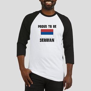 Proud To Be SERBIAN Baseball Jersey