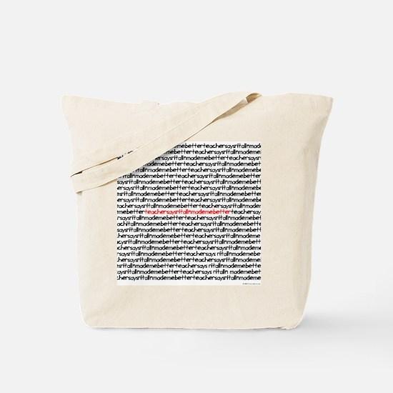 teachersayritalinmademebetter Tote Bag