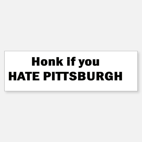 Honk if you hate Pittsburgh Bumper