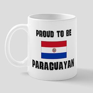 Proud To Be PARAGUAYAN Mug