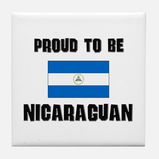 Proud To Be NICARAGUAN Tile Coaster