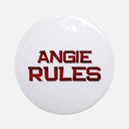 angie rules Ornament (Round)