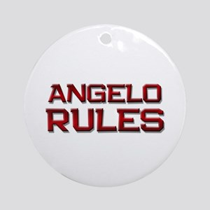 angelo rules Ornament (Round)