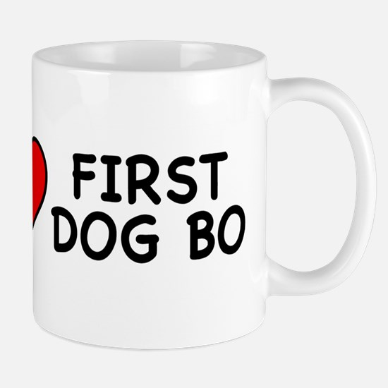 I Love First Dog Bo Mug