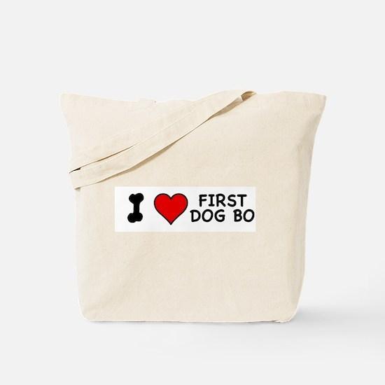 I Love First Dog Bo Tote Bag