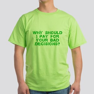 Why Should I Pay for YOUR Bad Green T-Shirt