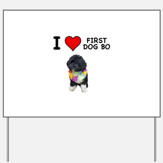 I Love First Dog Bo Yard Sign