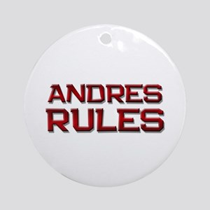 andres rules Ornament (Round)