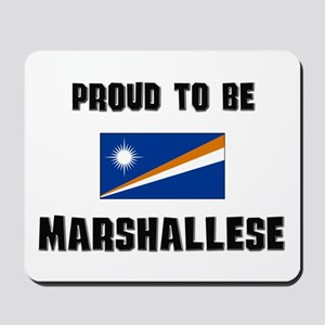 Proud To Be MARSHALLESE Mousepad