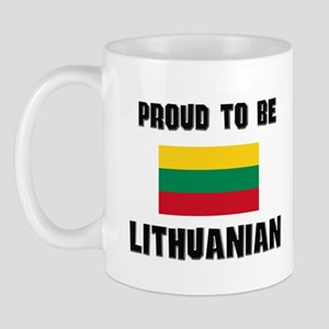 Proud To Be LITHUANIAN Mug